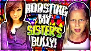ROASTING MY SISTER'S BULLY thumbnail