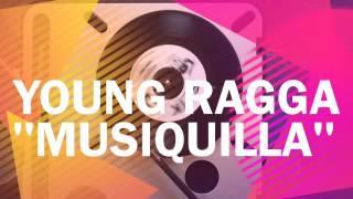 MUSIQUILLA - YOUNG RAGGA - RAGGA MUFFIN STYLE 2012