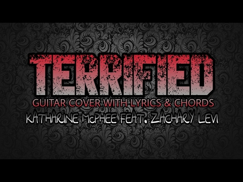 Terrified - Katharine McPhee Feat. Zachary Levi (Guitar Cover With Lyrics & Chords)