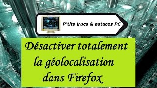 [Tuto informatique#Vidéo N°158] Désactiver totalement la géolocalisation dans Firefox