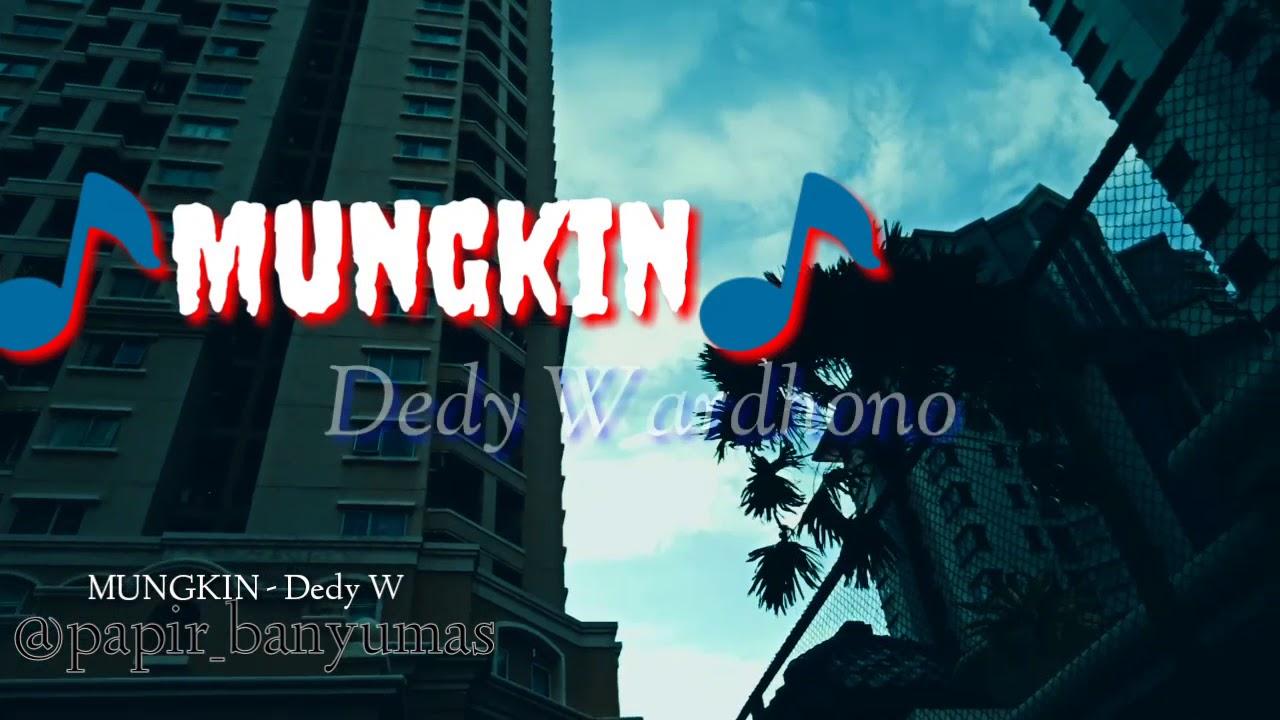 Lirik Lagu MUNGKINDedy wardhono CikopengLumbir  karya Perantau Lumbir  Tunggu video clip