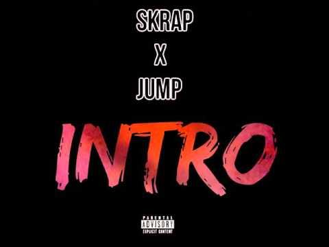 Skrap - Intro ft. Jump