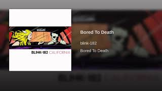 Bored To Death- Blink 182