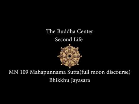 Sutta Discussion : MN109 MahaPunnama Sutta : Full Moon Discourse