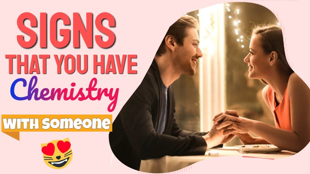 Signs you have chemistry with a guy