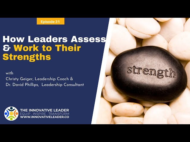 TILP31: 3 Different Ways to Assess Your Strengths as a Leader