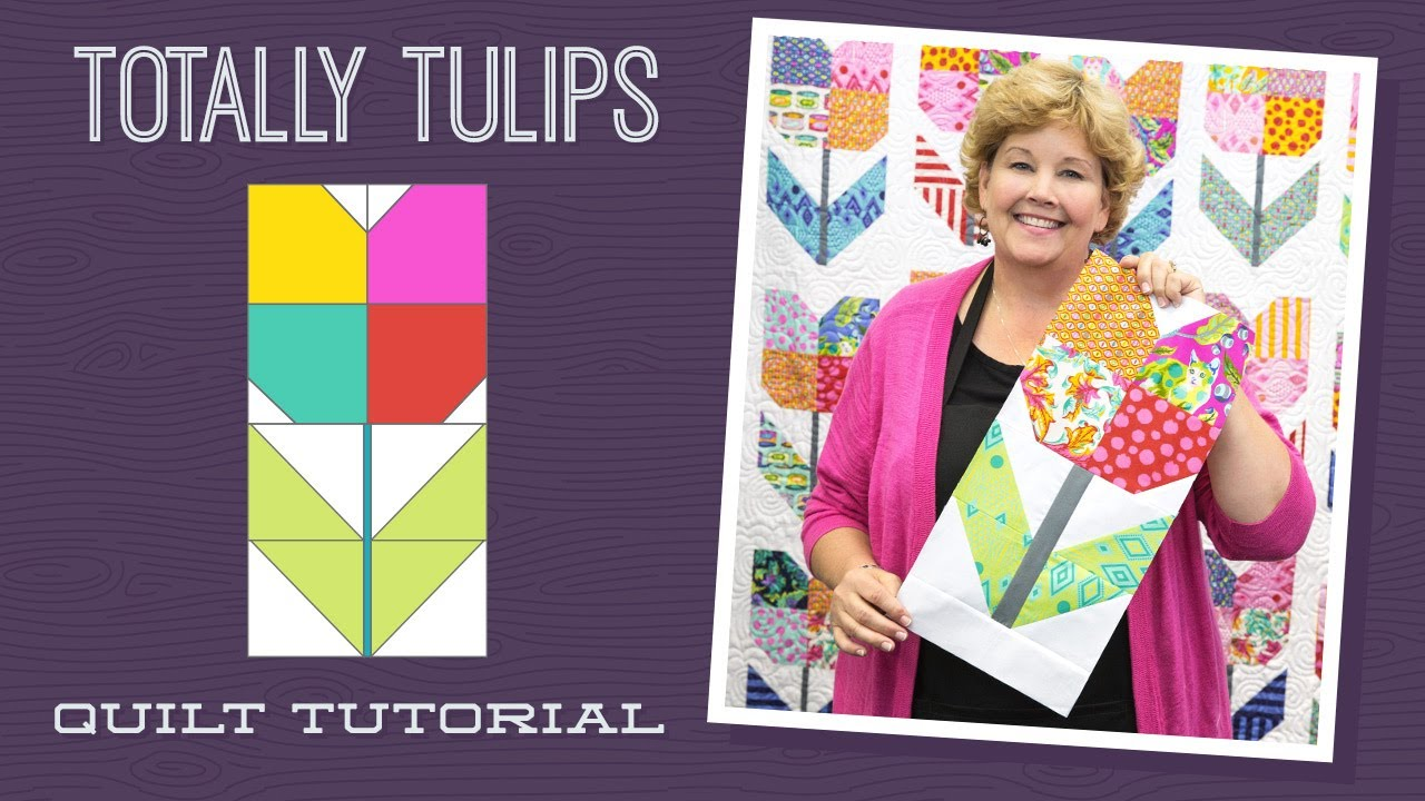 Make A Totally Tulips Quilt With Jenny Youtube