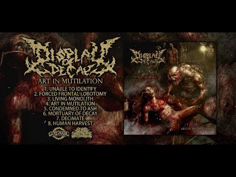 DISPLAY OF DECAY - ART IN MUTILATION [OFFICIAL ALBUM STREAM] (2018) SW EXCLUSIVE