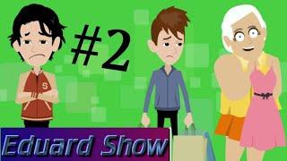 Eduard Show - O zi proastă (Episodul 2) [Guest : Antonio Pican, Geofin, Granny] Sez. 1