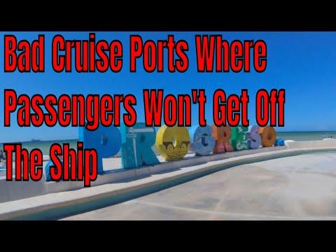 Bad Cruise Ports Where Cruise Passengers Won't Get Off The Ship And Why