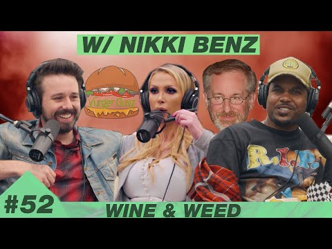 W\u0026W with Pornstar Nikki Benz | WINE \u0026 WEED PODCAST