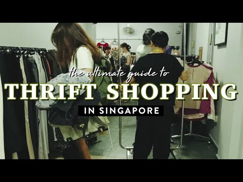THRIFT SHOPPING IN SINGAPORE | Ultimate Guide
