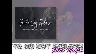 YA NO SOY ESCLAVO Julio Melgar Voz y Letra