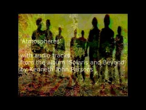Video 'Atmospheres' - The Abstract Art and Ethereal Music of Kenneth John Parsons