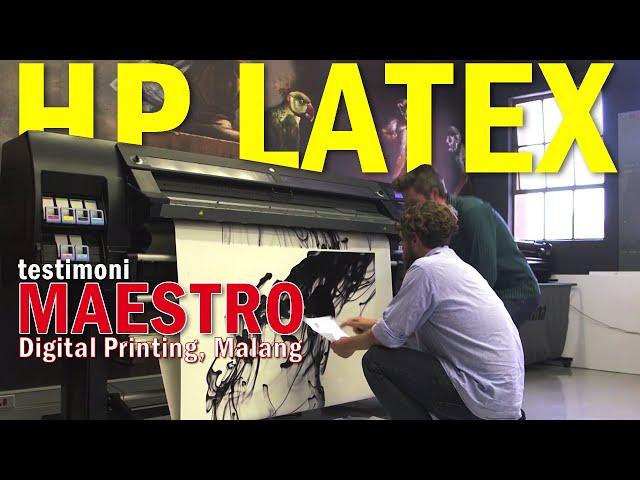 HP Latex Testimonial - Percetakan Maestro Digital Printing Malang