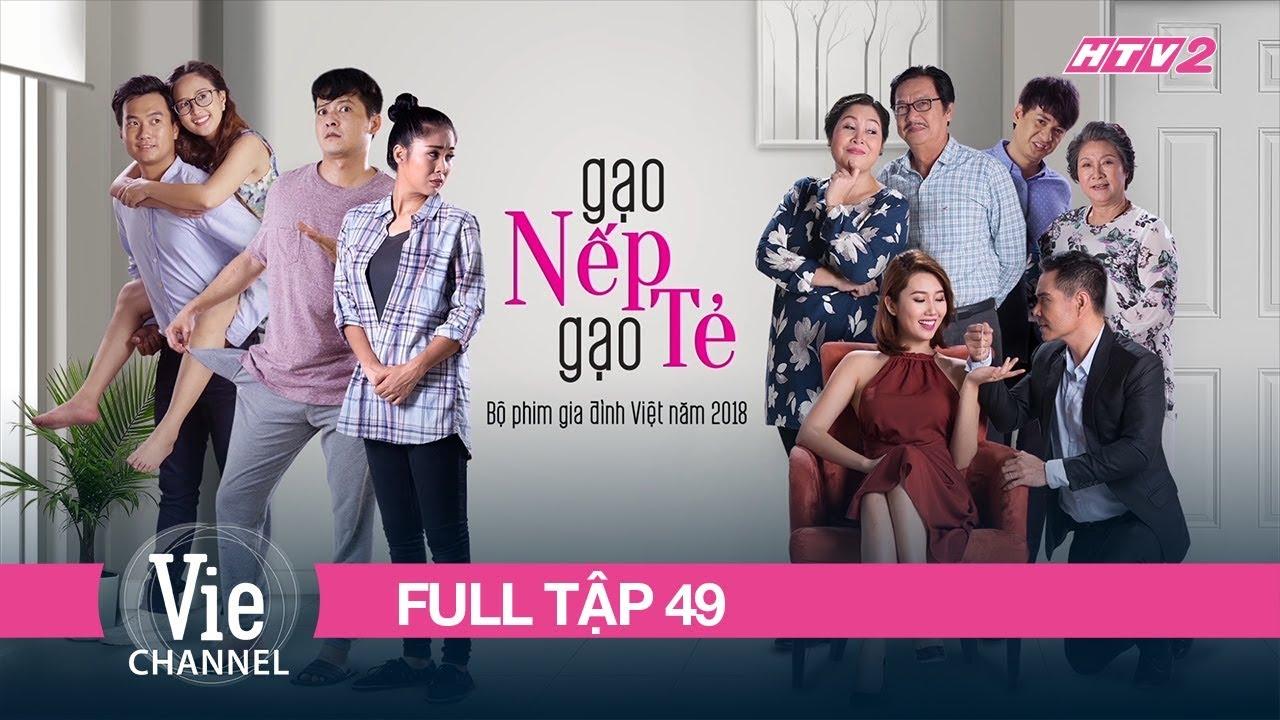#49 GẠO NẾP GẠO TẺ | Phim Gia Đình Việt 2018