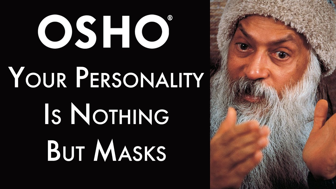OSHO: Your Personality Is Nothing But Masks
