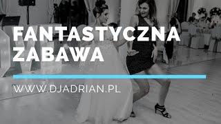 Zabawy Taneczne Na Weselu,Dj Na Wesele - Www.djadrian.pl - Na żywo