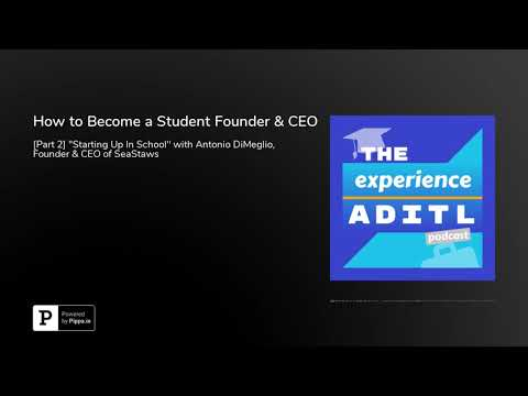 How to Become a Student Founder & CEO