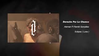 Alemán - Derecho Por Lo Chueco feat. Remik González thumbnail