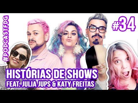 [ F D G #34 ] HISTÓRIAS DE SHOWS feat. Julia Jups & Katy Freitas - Filhos da Grávida de Taubaté