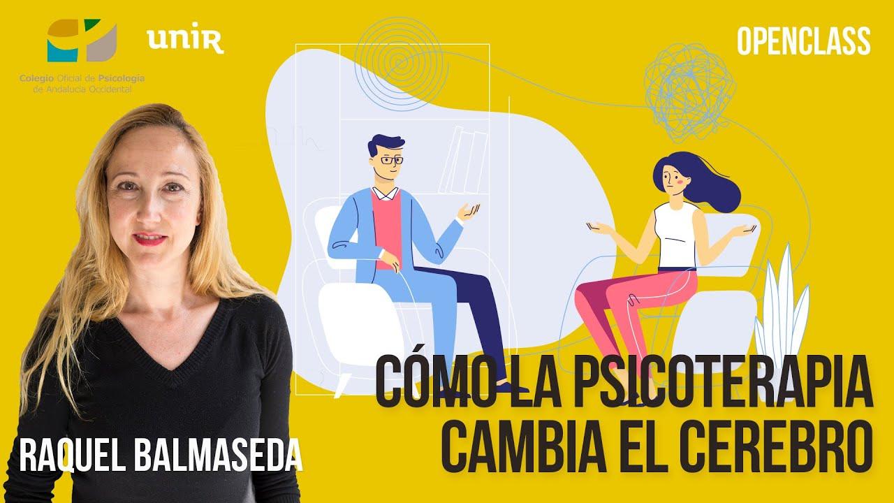 Cómo la psicoterapia cambia el cerebro. Charla con Raquel Balmaseda | #UNIRpsicología