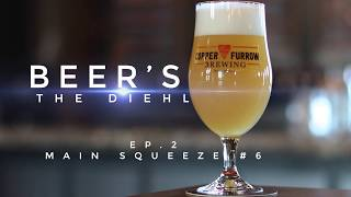 Beer's the Diehl, Ep. 2 feat. the Main Squeeze #6 and Jeramie