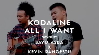All I Want - Kodaline (Cover by Bayu Asra ft. Kevin Pangestu)