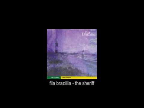 Fila Brazillia - the sheriff