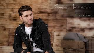 Gevorg Martirosyan - Eli mi ban (Official Audio) 2019