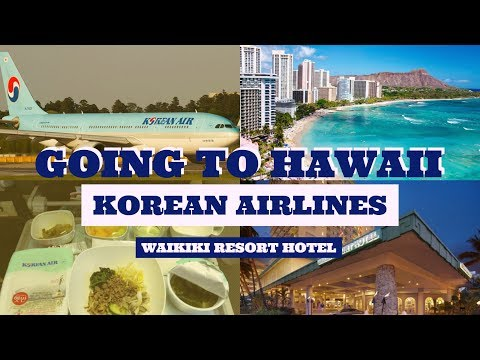 TOKYO to HAWAII - KOREAN AIRLINES A330-300 and the WAIKIKI RESORT HOTEL