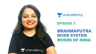 Brahmaputra River System - Rivers of India for UPSC CSE/SSC CGL/State PSC - Episode 3