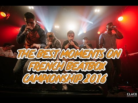 The Best Moments on French BeatBox Campionship 2016