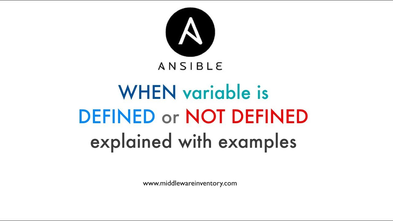 Ansible When Variable is defined or undefined Examples