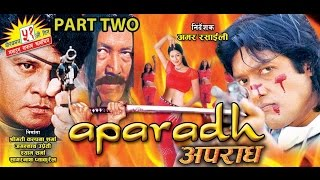 AAPARADH || Nepali Full Movie || Part Two
