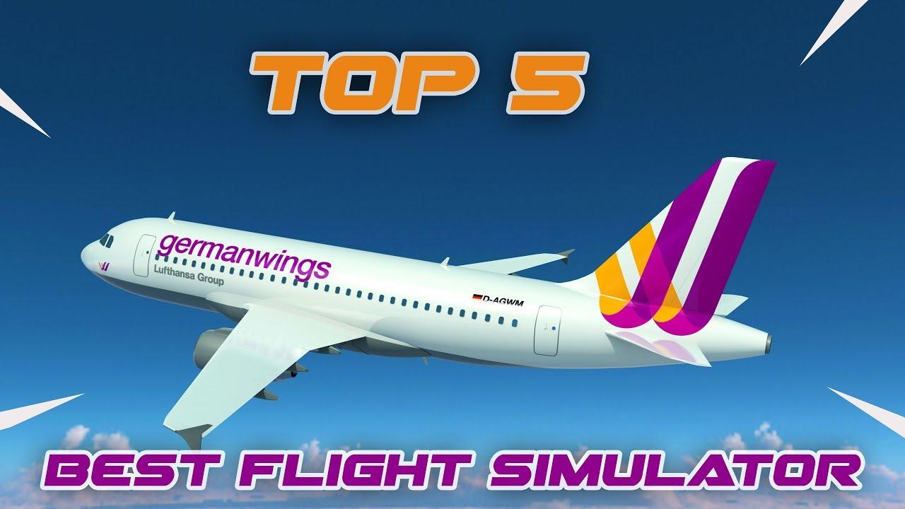 TOP 5 BEST FLIGHT SIMULATOR FOR PC 2018 - 2019 {INSANE GRAPHICS}