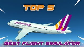 TOP 5 BEST FLIGHT SIMULATOR FOR PC 2018 - 2019 {INSANE GRAPHICS}