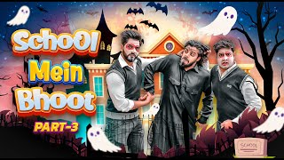 SCHOOL MEIN BHOOT - Part 3 || JaiPuru