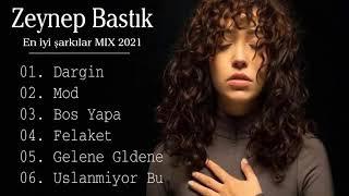 Zeynep Bastık En iyi şarkılar MIX 2021  Zeynep Bastık Tüm albüm 2021 Full HD