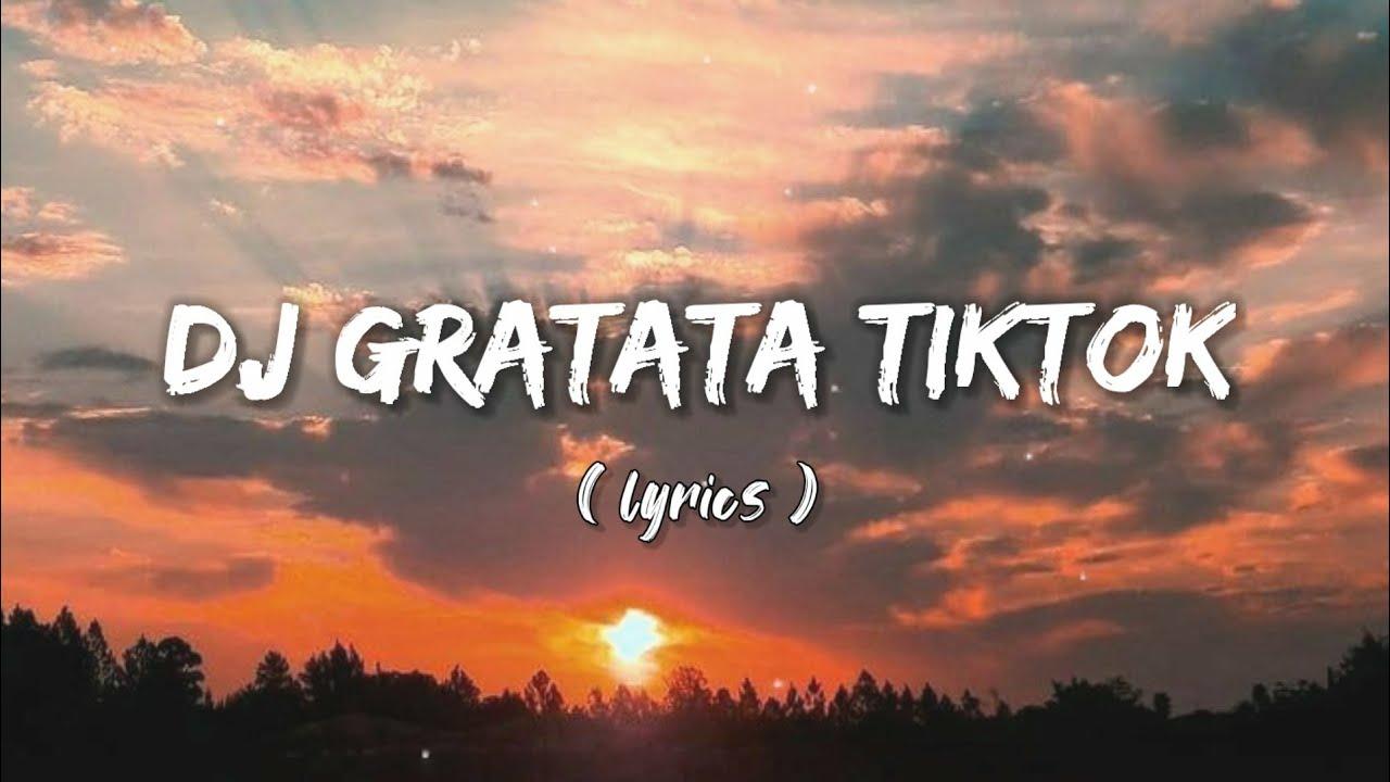 DJ GRATATA REMIX VIRAL TIKTOK || LIRIK