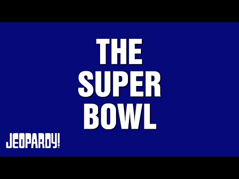 The Super Bowl | JEOPARDY!