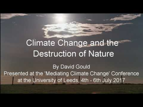 David Gould - Climate Change and the Destruction of Nature