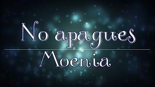 No apagues - Moenia *Letra*