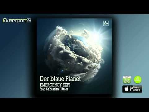 Emergency Exit feat. Sebastian Hämer - Der blaue Planet (Radio Mix)