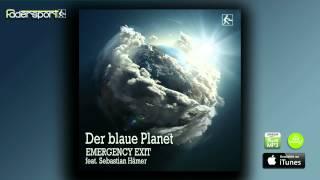 Emergency Exit feat. Sebastian Hämer - Der blaue Planet (Radio Mix)