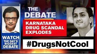 Karnataka Drug Scandal Explodes; More Details Emerge | The Debate With Arnab Goswami