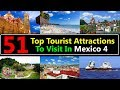 51 Top Tourist Attractions Places To Visit In Mexico 4 Best Tourist Destinations To Travel