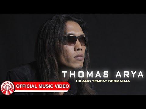 Thomas Arya - Hilang Tempat Bermanja [Official Music Video HD]