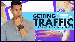 How To GET TRAFFIC As A TOTAL Beginner - Starting An Online Business #6 (FREE COURSE)