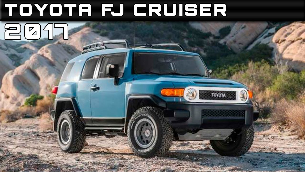2017 Toyota Fj Cruiser Review Rendered Price Specs Release Date